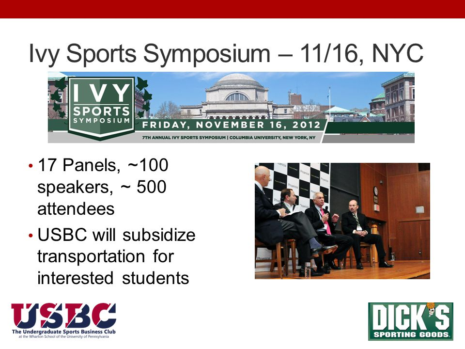 Ivy Sports Symposium – 11/16, NYC 17 Panels, ~100 speakers, ~ 500 attendees USBC will subsidize transportation for interested students