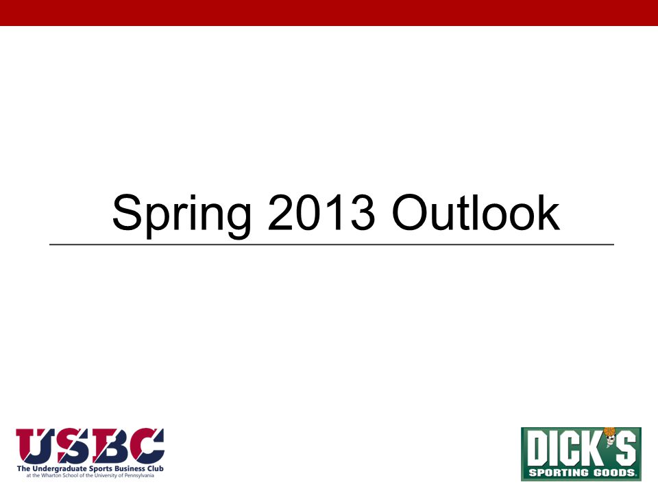 Spring 2013 Outlook