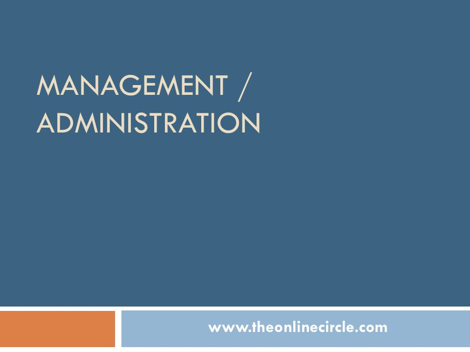 MANAGEMENT / ADMINISTRATION www.theonlinecircle.com