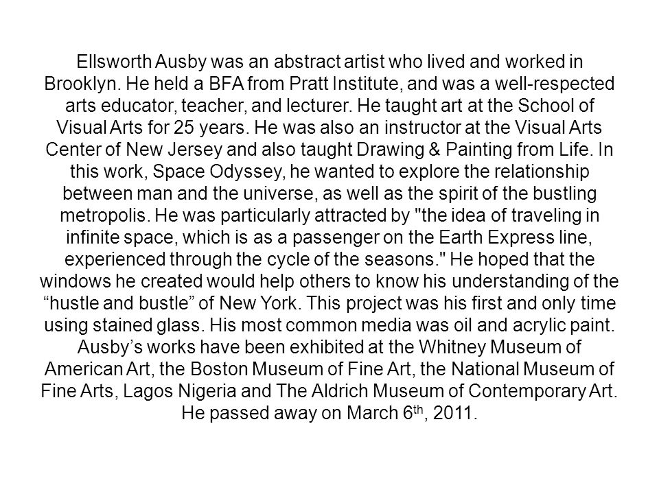 Ellsworth Ausby was an abstract artist who lived and worked in Brooklyn. He held a BFA from Pratt Institute, and was a well-respected arts educator, t