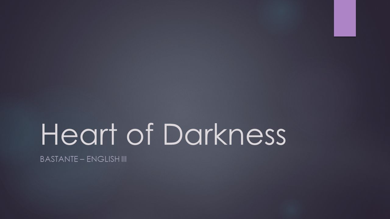 Heart of Darkness BASTANTE – ENGLISH III