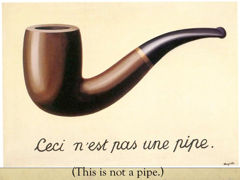 (This is not a pipe.)