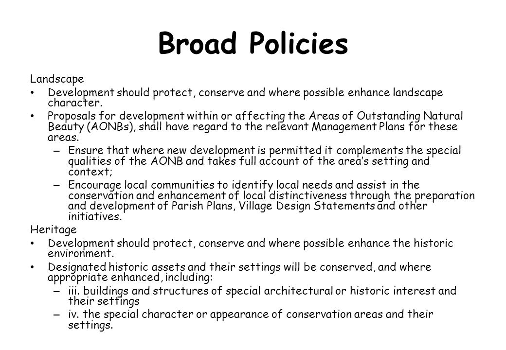 Broad Policies Landscape Development should protect, conserve and where possible enhance landscape character. Proposals for development within or affe