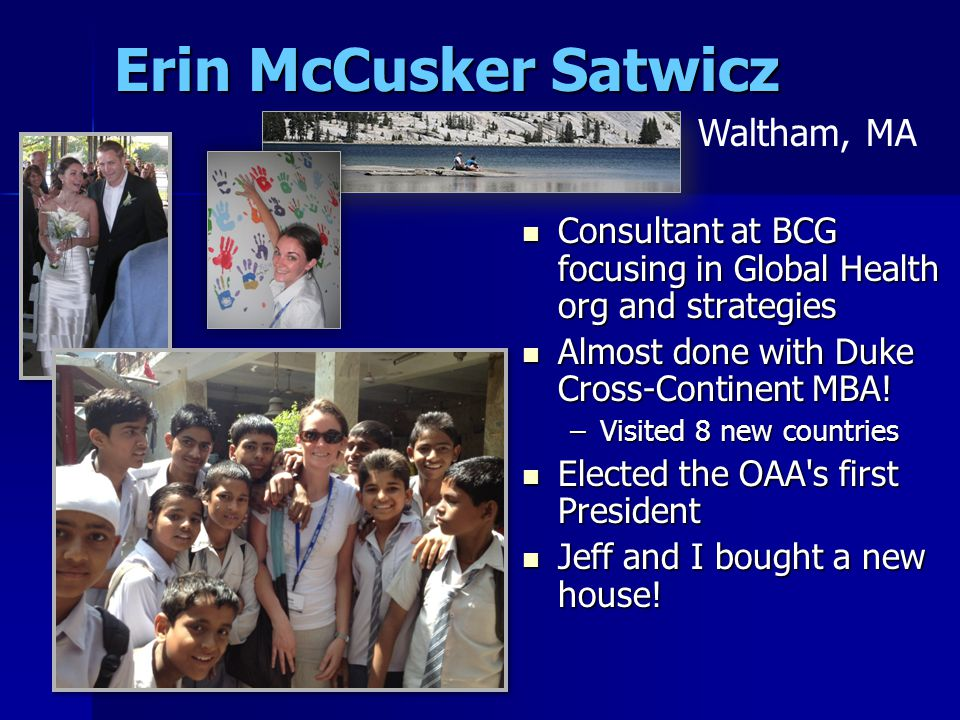 Erin McCusker Satwicz Consultant at BCG focusing in Global Health org and strategies Consultant at BCG focusing in Global Health org and strategies Almost done with Duke Cross-Continent MBA.