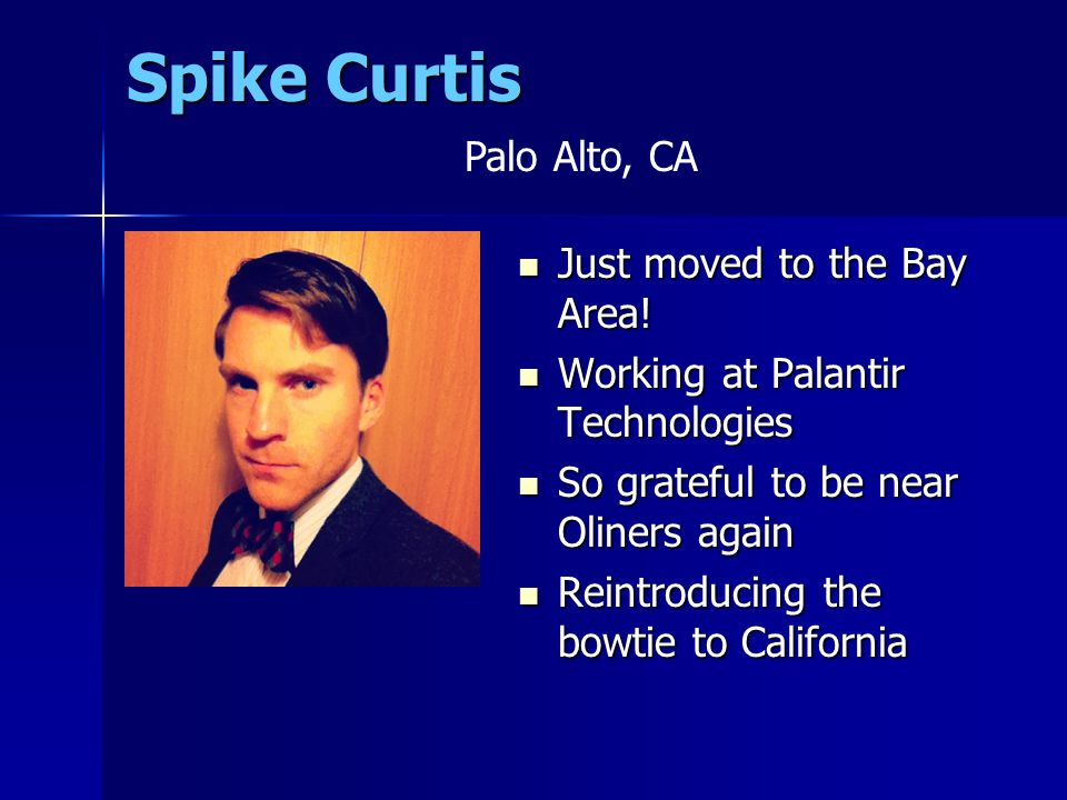 Spike Curtis Just moved to the Bay Area. Just moved to the Bay Area.