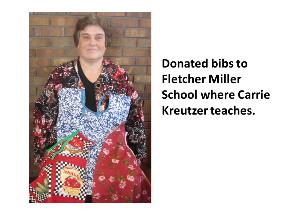 Donated bibs to Fletcher Miller School where Carrie Kreutzer teaches.