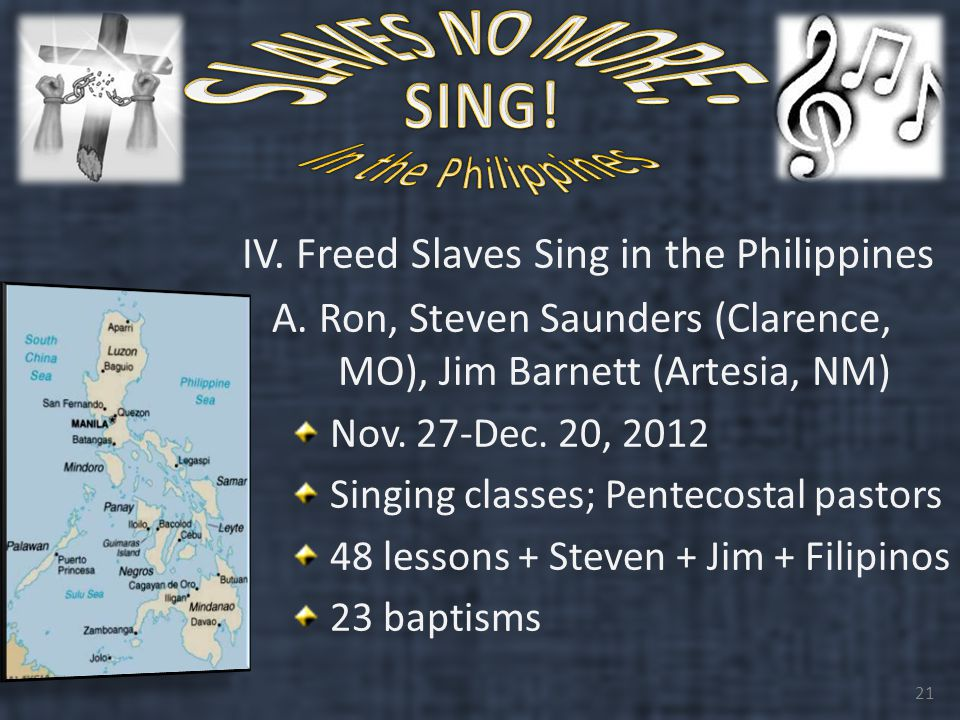 IV. Freed Slaves Sing in the Philippines A.