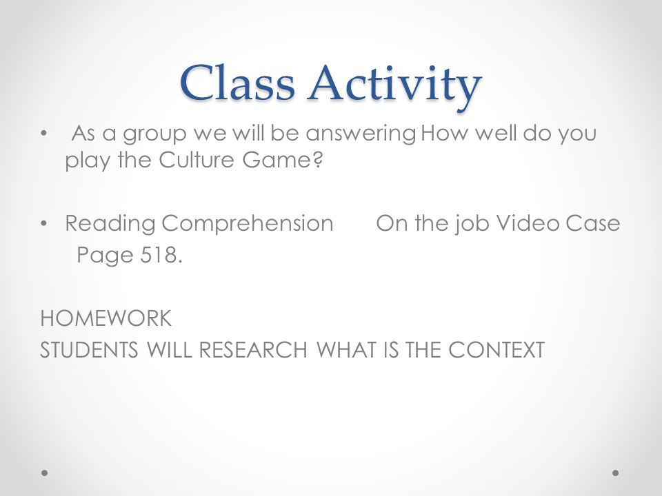 Class Activity As a group we will be answering How well do you play the Culture Game.