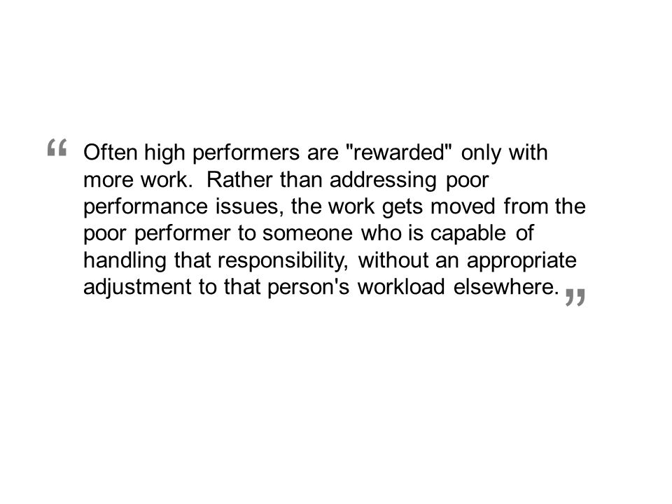 """ Often high performers are"