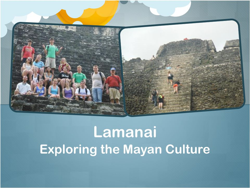 Exploring the Mayan Culture Lamanai