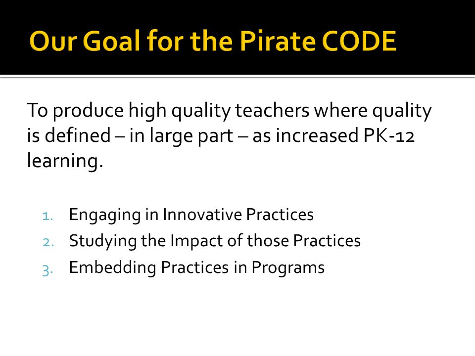 To produce high quality teachers where quality is defined – in large part – as increased PK-12 learning.