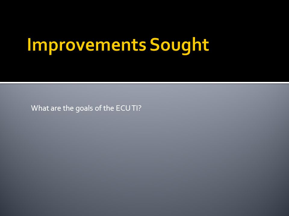 What are the goals of the ECU TI?