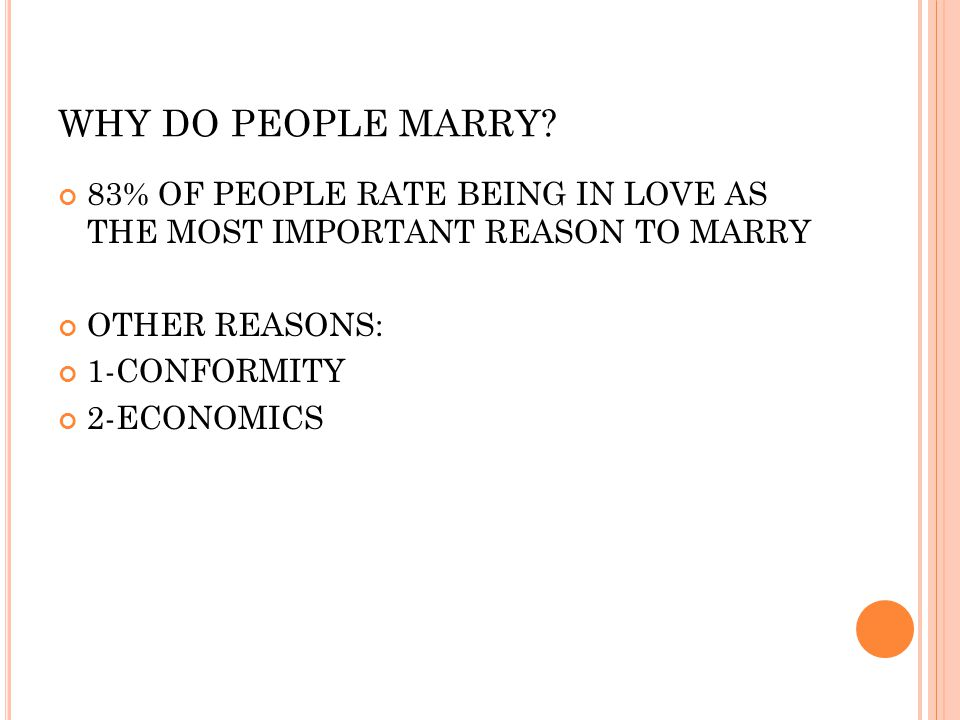 WHY DO PEOPLE MARRY.
