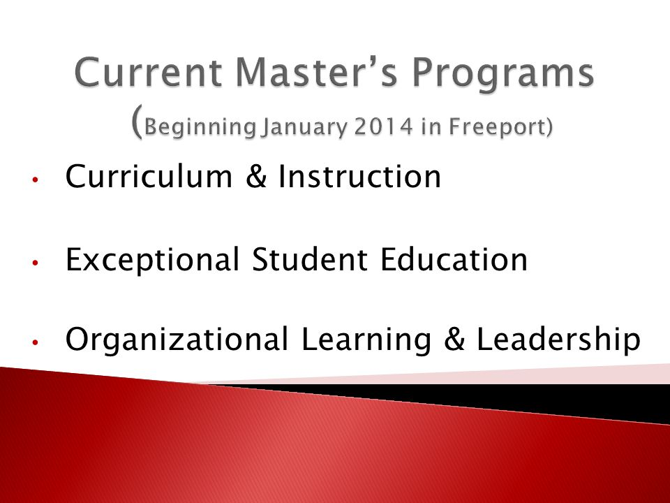 Curriculum & Instruction Exceptional Student Education Organizational Learning & Leadership