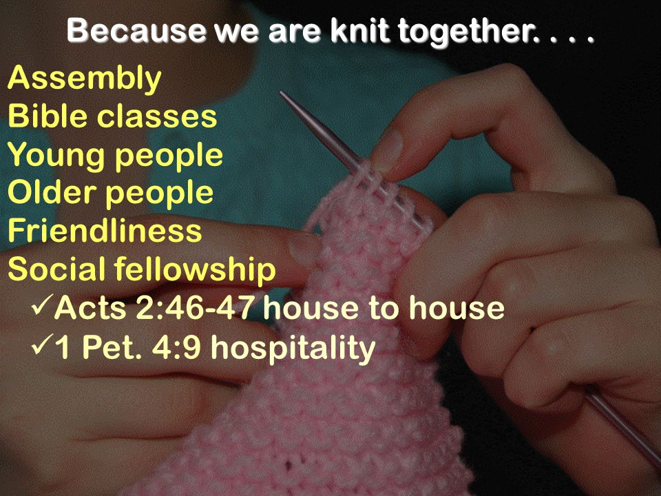 Because we are knit together....