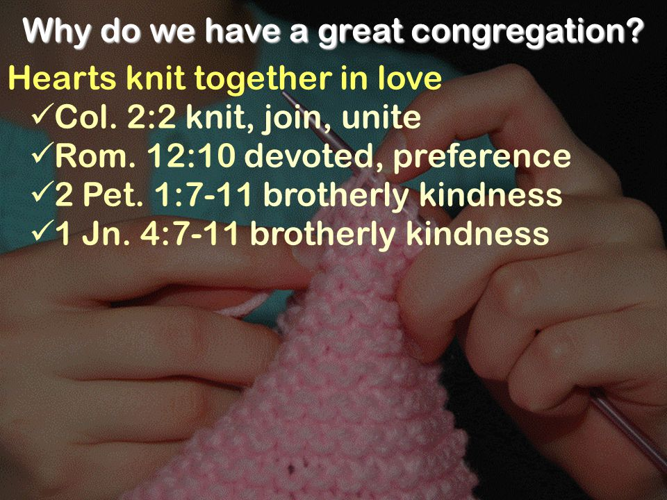 Hearts knit together in love Col. 2:2 knit, join, unite Rom.