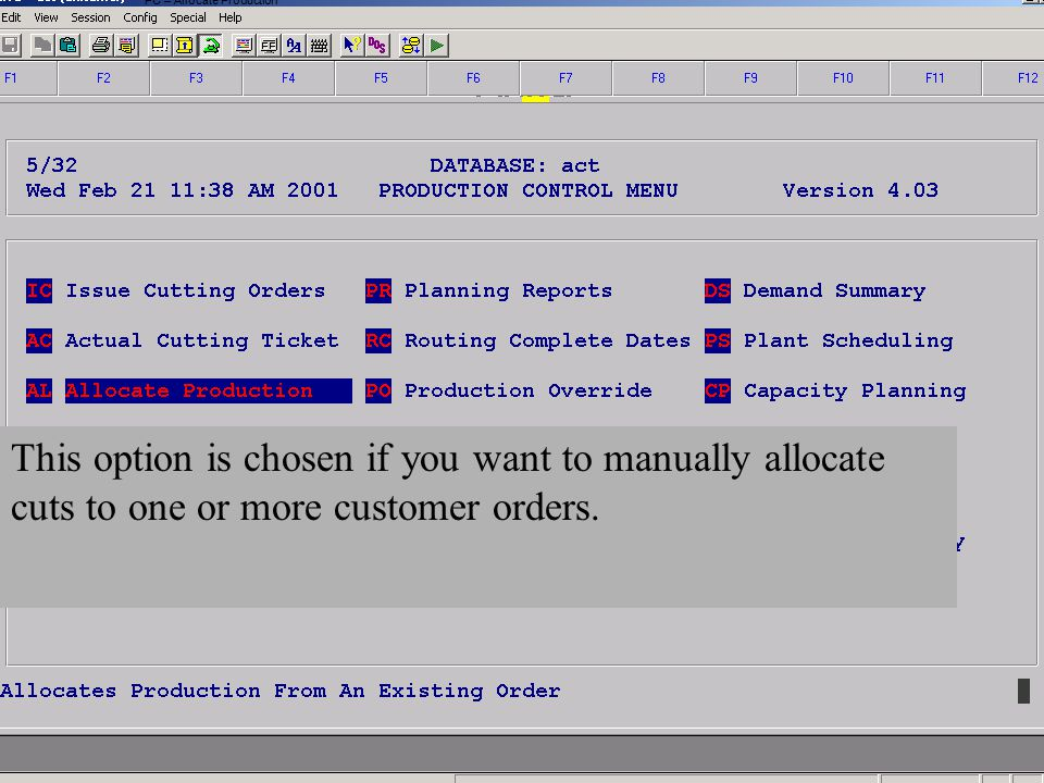 Accelerated Computer Technologies PC – Allocate Production This option is chosen if you want to manually allocate cuts to one or more customer orders.