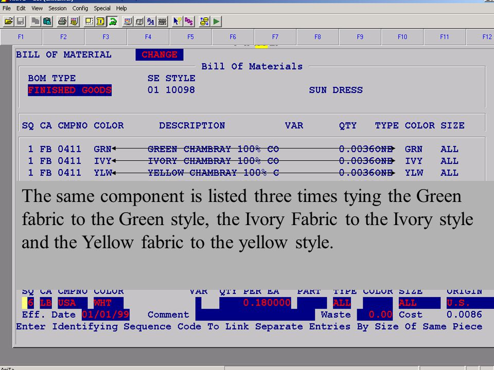 Accelerated Computer Technologies IN – Bill Of Materials (cont.) The same component is listed three times tying the Green fabric to the Green style, the Ivory Fabric to the Ivory style and the Yellow fabric to the yellow style.