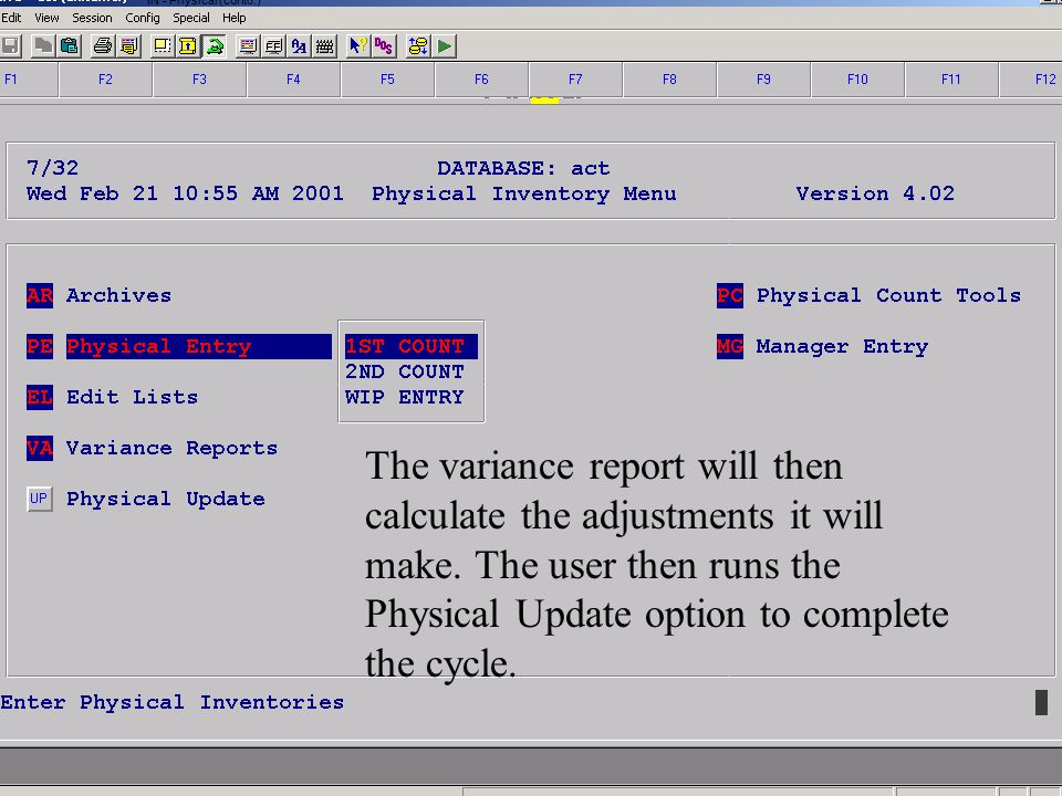 Accelerated Computer Technologies IN - Physical (cont6.) The variance report will then calculate the adjustments it will make. The user then runs the