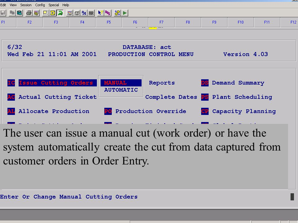 Accelerated Computer Technologies PC – Issue Cutting Orders The user can issue a manual cut (work order) or have the system automatically create the c