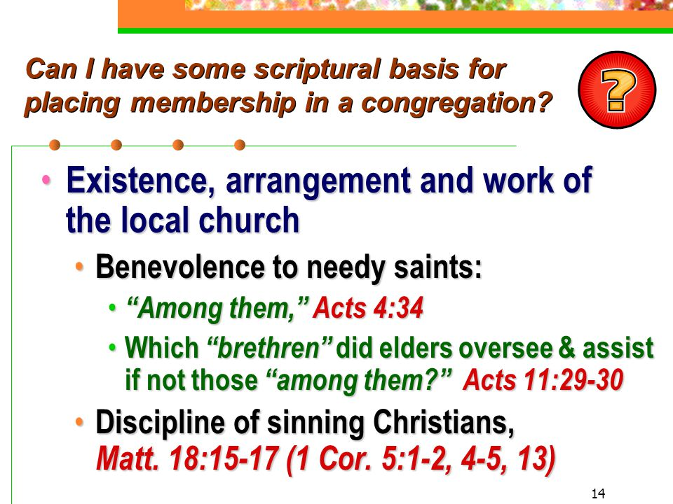 14 Can I have some scriptural basis for placing membership in a congregation.