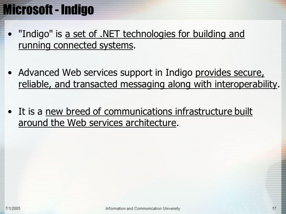 7/1/2005Information and Communication University17 Microsoft - Indigo