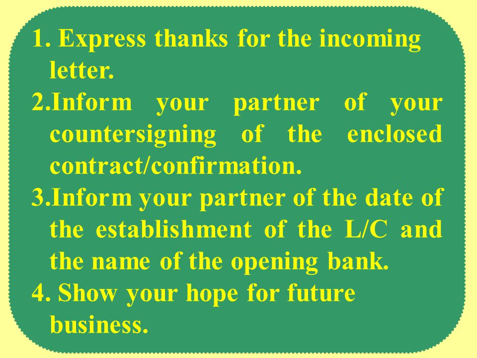 1. Express thanks for the incoming letter.