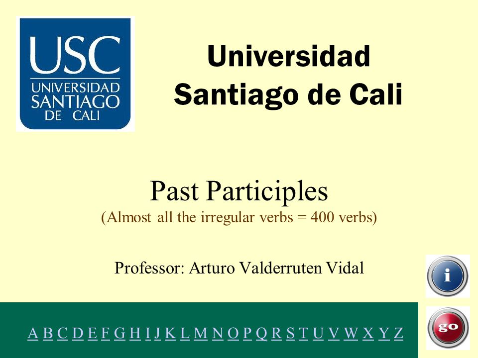 In Spanish, please: Simple form: go down Past participle: .