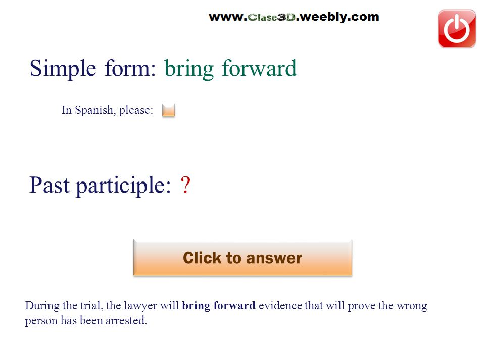 In Spanish, please: Simple form: bring forward Past participle: .