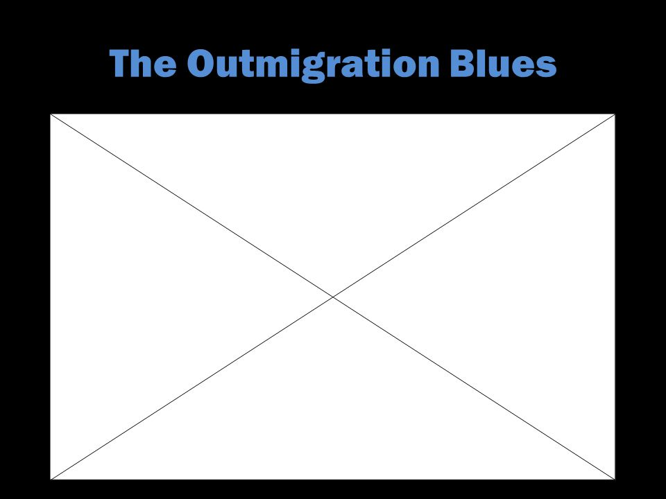 The Outmigration Blues