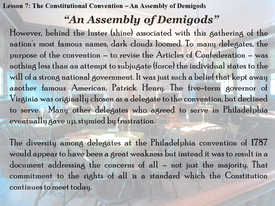 An Assembly of Demigods Thomas Jefferson An Assembly of Demigods So, who were these men called to Philadelphia during that scorching summer of 1787.