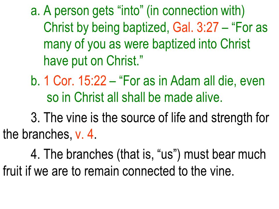 a. A person gets into (in connection with) Christ by being baptized, Gal.