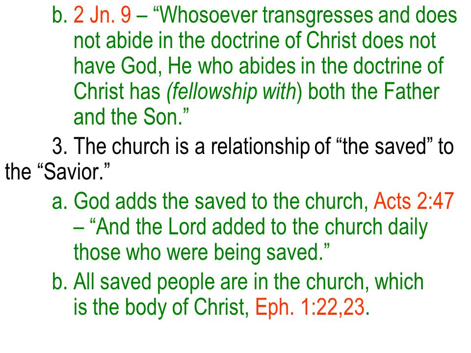 """b. 2 Jn. 9 – """"Whosoever transgresses and does not abide in the doctrine of Christ does not have God, He who abides in the doctrine of Christ has (fell"""