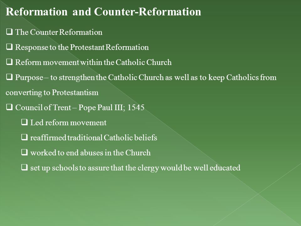 Reformation and Counter-Reformation  The Counter Reformation  Response to the Protestant Reformation  Reform movement within the Catholic Church 