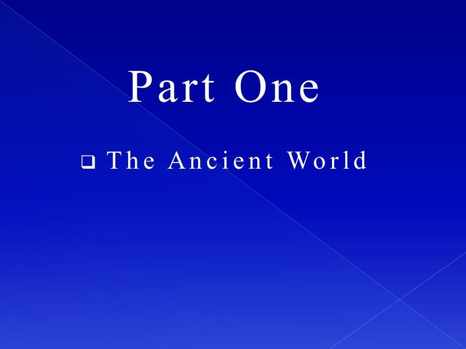 Part One  The Ancient World
