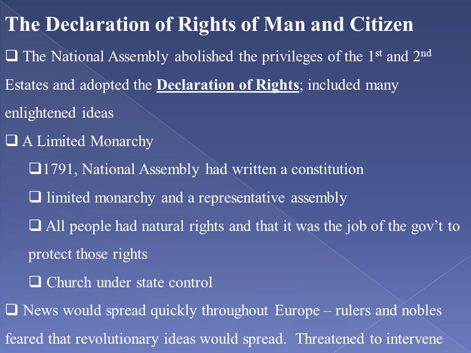 The Declaration of Rights of Man and Citizen  The National Assembly abolished the privileges of the 1 st and 2 nd Estates and adopted the Declaration