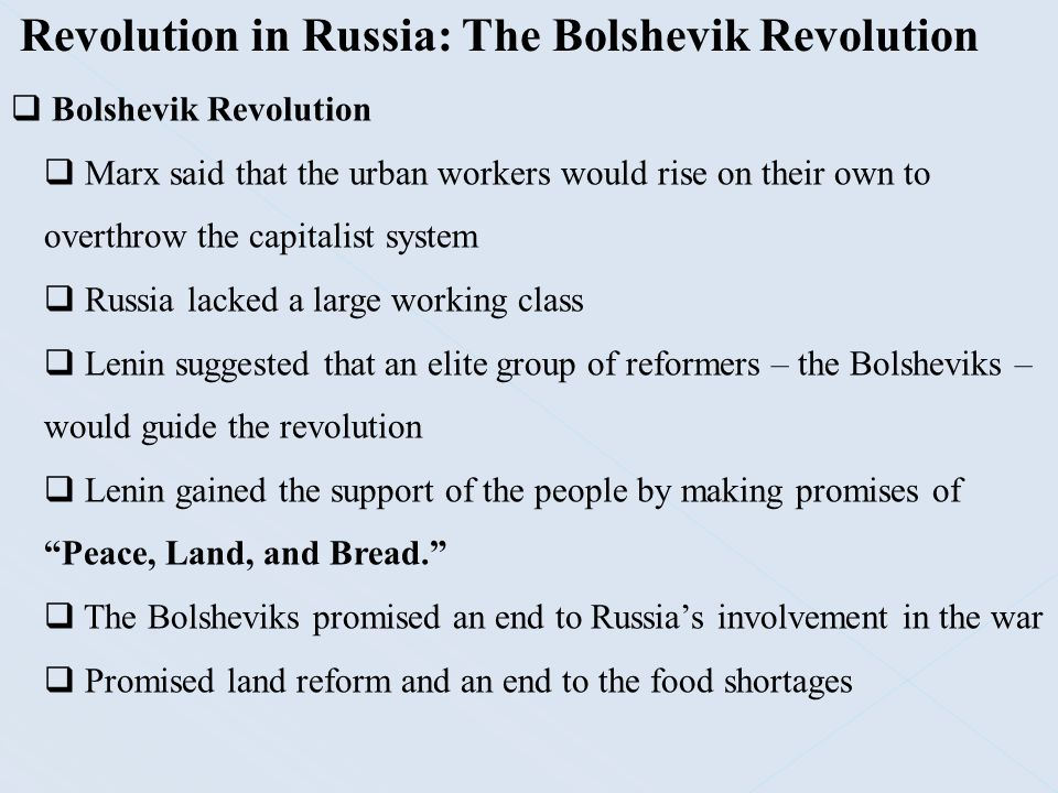 Revolution in Russia: The Bolshevik Revolution  Bolshevik Revolution  Marx said that the urban workers would rise on their own to overthrow the capi