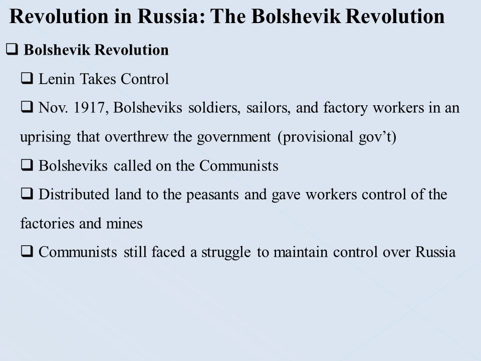 Revolution in Russia: The Bolshevik Revolution  Bolshevik Revolution  Lenin Takes Control  Nov. 1917, Bolsheviks soldiers, sailors, and factory wor