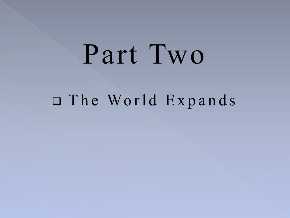Part Two  The World Expands