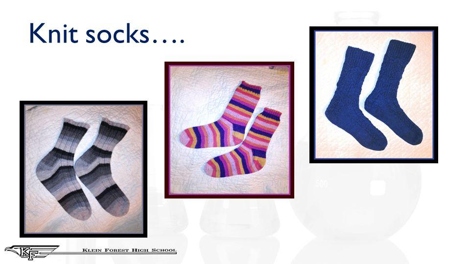 Knit socks….