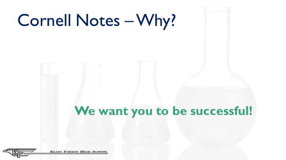 Cornell Notes – Why? We want you to be successful!