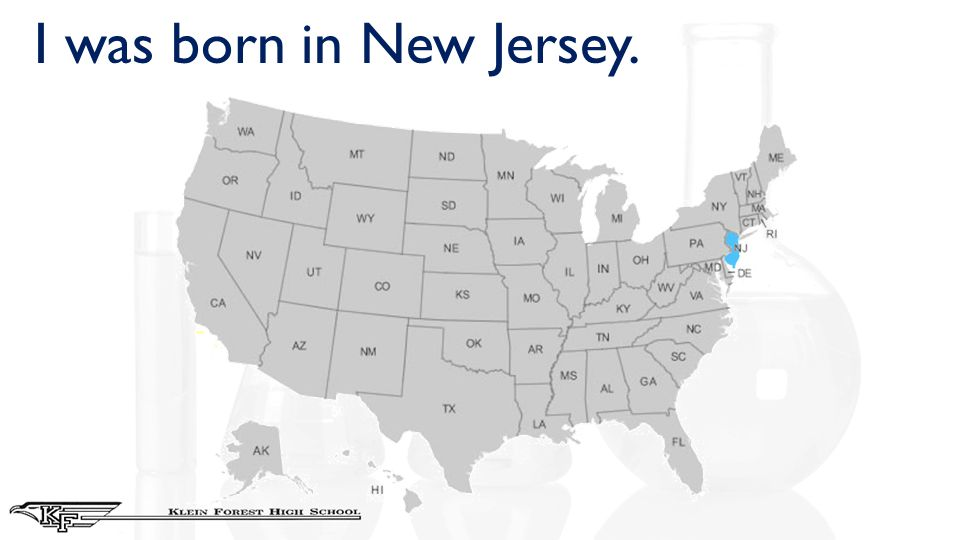 I was born in New Jersey.