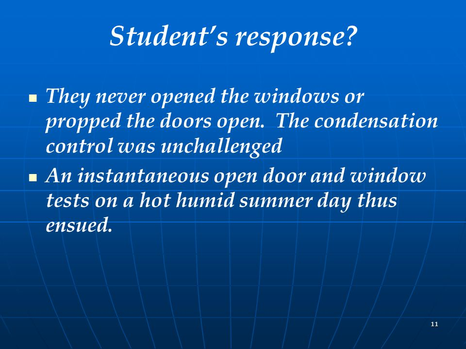 11 Student's response. They never opened the windows or propped the doors open.