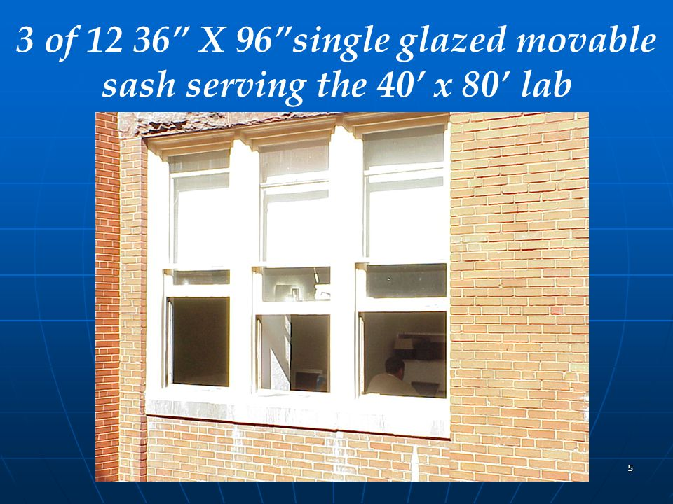5 3 of 12 36 X 96 single glazed movable sash serving the 40' x 80' lab