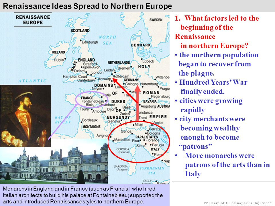 Renaissance Ideas Spread to Northern Europe 1. What factors led to the beginning of the Renaissance in northern Europe? the northern population began