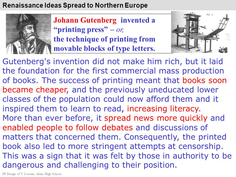 Johann Gutenberg invented a printing press – or, the technique of printing from movable blocks of type letters.