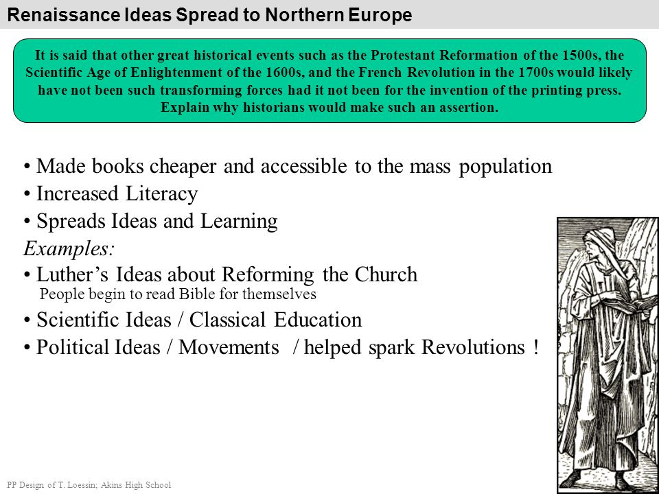 Political Ideas / Movements / helped spark Revolutions ! Scientific Ideas / Classical Education People begin to read Bible for themselves Examples: Lu