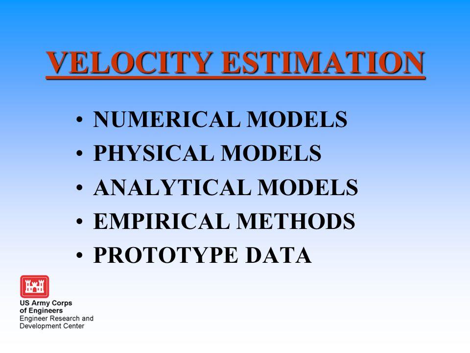 VELOCITY ESTIMATION NUMERICAL MODELS PHYSICAL MODELS ANALYTICAL MODELS EMPIRICAL METHODS PROTOTYPE DATA