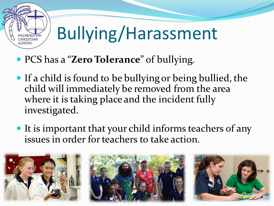 Bullying/Harassment PCS has a Zero Tolerance of bullying.