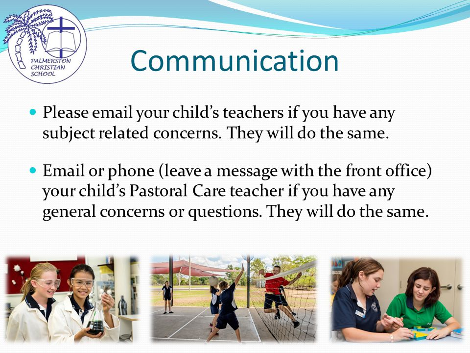 Communication Please email your child's teachers if you have any subject related concerns.